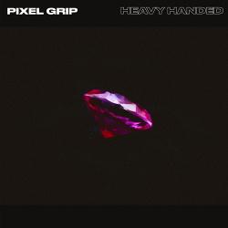 Pixel Grip - Heavy Handed (2019)