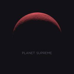 Planet Supreme - Planet Supreme (2019)
