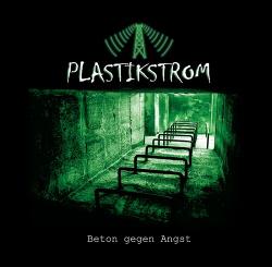 Plastikstrom - Beton Gegen Angst (2019)