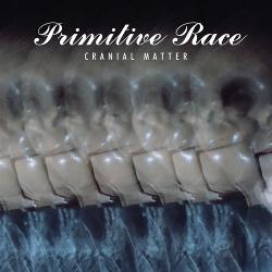 Primitive Race - Cranial Matter (2019)