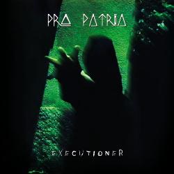 Pro Patria - Executioner (2019)