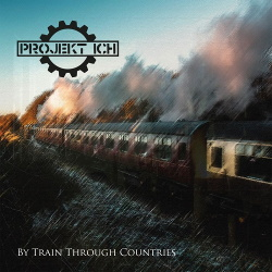 Projekt Ich - By Train Through Countries (2019)