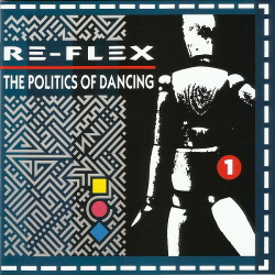 Re-Flex - The Politics Of Dancing (2CD Remastered Expanded Edition) (2019)