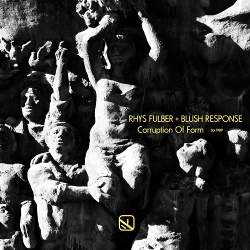 Rhys Fulber & Blush Response - Corruption Of Form (2019)
