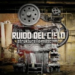 Ruido Del Cielo - Strukturelle Maschine (2019)