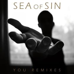 Sea Of Sin - You (The Remixes) (2019)