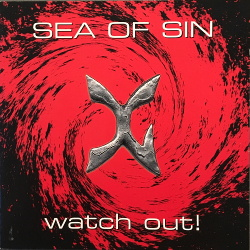 Sea of Sin - Watch Out! (1995)