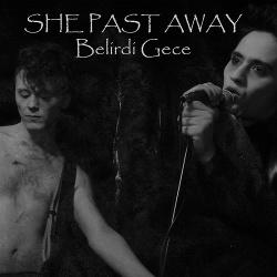 She Past Away - Belirdi Gece (2019)