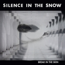 Silence in the Snow - Break in the Skin (2019)