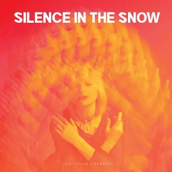 Silence in the Snow - Levitation Chamber (2019)