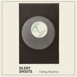 Silent Shouts - Fading Shadows (EP) (2019)