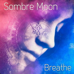 Sombre Moon - Breathe (EP) (2019)