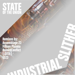 State of the Union - Industrial Slither (Remixes) (2019)