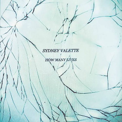 Sydney Valette - How Many Lives (Limited Edition) (2019)