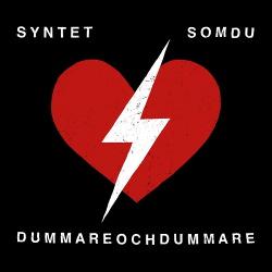 Syntet - Som du / Dummare och dummare (2019)