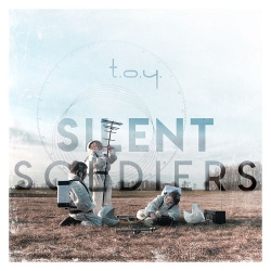 T.O.Y. - Silent Soldiers (Single) (2019)
