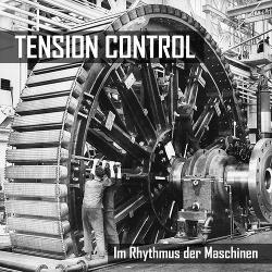 Tension Control - Im Rhythmus der Maschinen (2017)