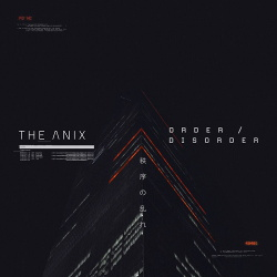 The Anix - Order / Disorder (2019)