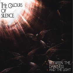 The Colours Of Silence - Between the Darkness and the Light (2019)
