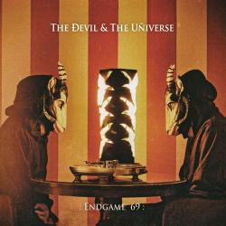 The Devil & The Universe - :Endgame 69: (2019)