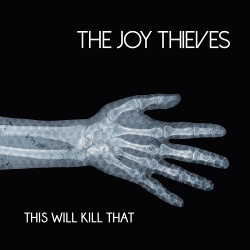 The Joy Thieves - This Will Kill That (EP) (2019)