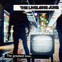 The Livelong June - The Greatest Loss (Single) (2019)