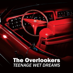 The Overlookers - Teenage Wet Dreams (2019)