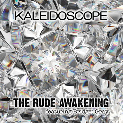 The Rude Awakening - Kaleidoscope (2019)