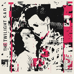 The Twilight Sad - It Won/t Be Like This All The Time (2019)