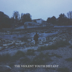 The Violent Youth - Distant (2019)