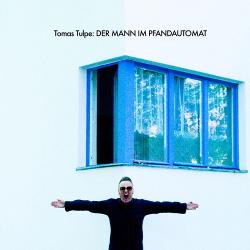 Tomas Tulpe - Der Mann im Pfandautomat (2019)