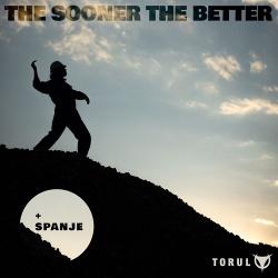 Torul - The Sooner the Better (Single) (2019)