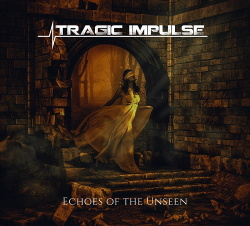 Tragic Impulse - Echoes Of The Unseen (2019)