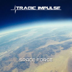 Tragic Impulse - Space Force EP (2019)