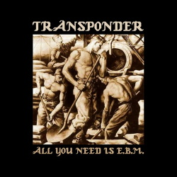 Transponder - All You Need Is EBM (2019)