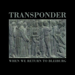Transponder - When We Return to Bleiburg (2019)