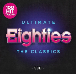 VA - Ultimate Eighties The Classics (5CD) (2019)