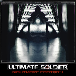 Ultimate Soldier - Nightmare Factory (2019)