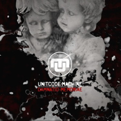 Unitcode:Machine - Damnatio Memoriae (Single) (2019)