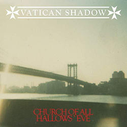 Vatican Shadow - Church Of All Hallows' Eve (2019)