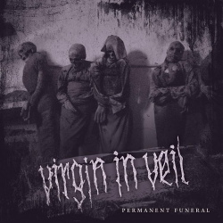 Virgin in Veil - Permanent Funeral (2019)