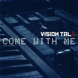 Vision Talk - Come With Me (EP) (2018)