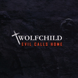 Wolfchild - Evil Calls Home (2019)
