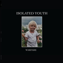 Isolated Youth - Warfare (2019)