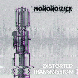 mononoizick - Distorted Transmission (2019)