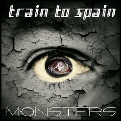 Train To Spain - Monsters (Single) (2019)