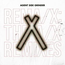 Agent Side Grinder - REMA/X (2020)