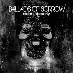 Aidan Casserly - Ballads Of Sorrow (2020)