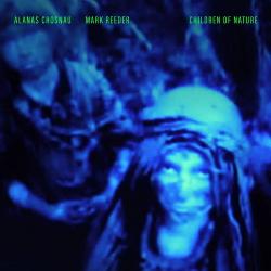 Alanas Chošnau & Mark Reeder - Children of Nature (2020)