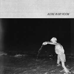 Alone In My Room - Alone In My Room (I) (2020)